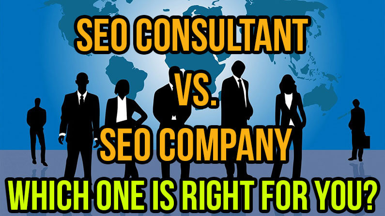 SEO Company Vs. SEO Consultant: Which is Right for You?